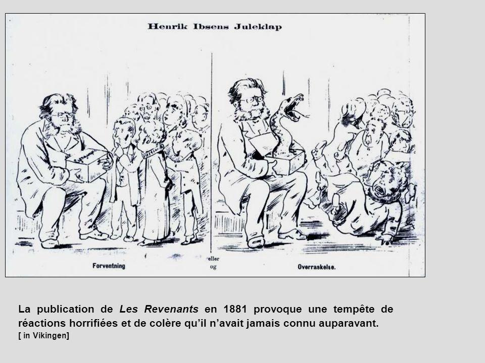 La publication de Les Revenants en 1881 provoque une tempête de réactions horrifiées et de colère quil navait jamais connu auparavant. [ in Vikingen]