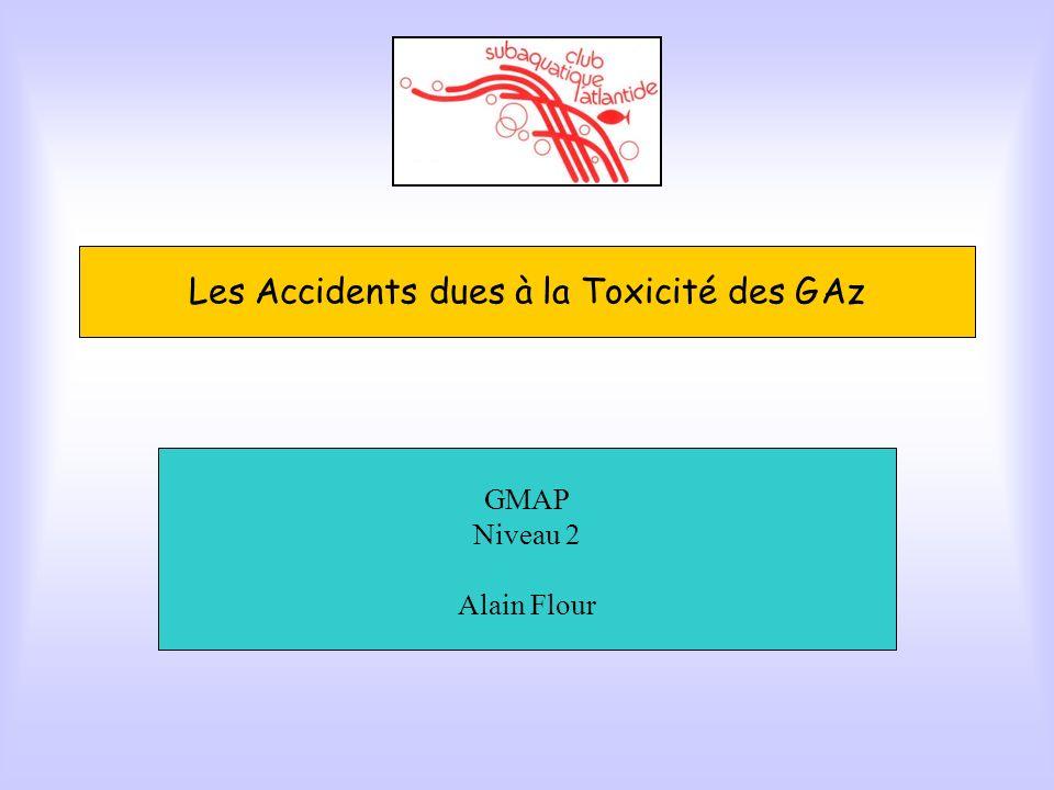 Accidents biochimiques Les gaz que l on respire peuvent être toxiques dès lors que leur pression partielle dépasse un certain seuil.