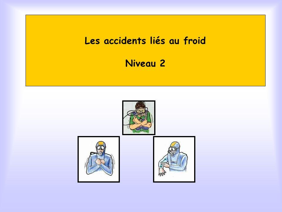 Les accidents liés au froid Niveau 2