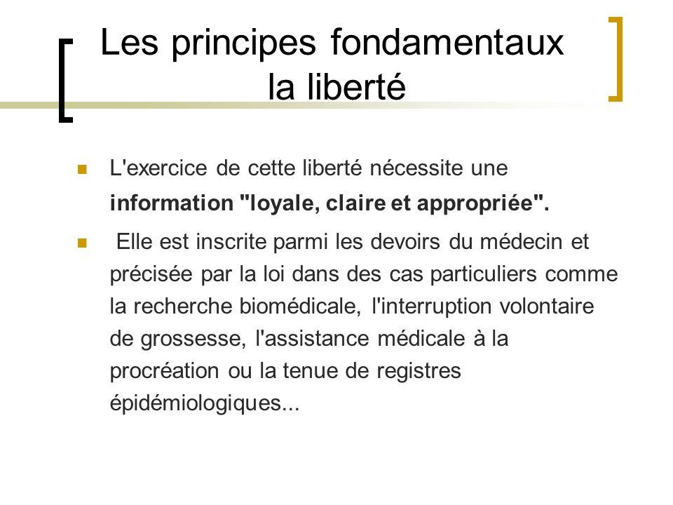 Les principes fondamentaux la liberté L'exercice de cette liberté nécessite une information