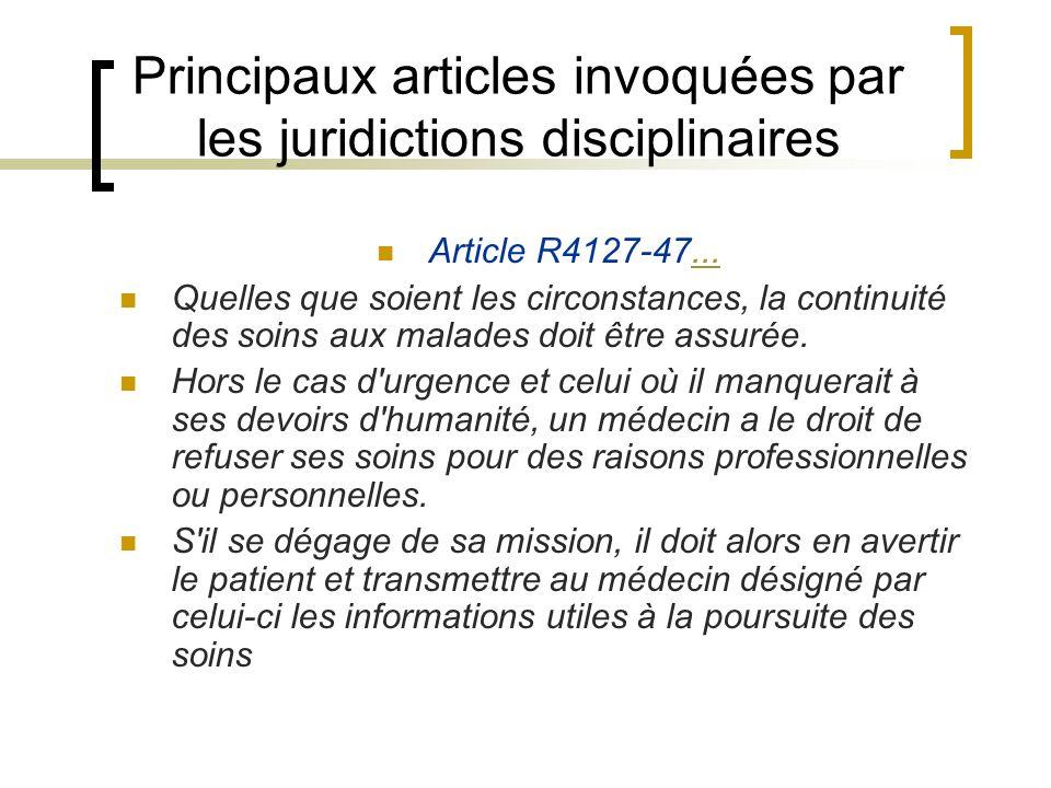 Principaux articles invoquées par les juridictions disciplinaires Article R4127-47...... Quelles que soient les circonstances, la continuité des soins