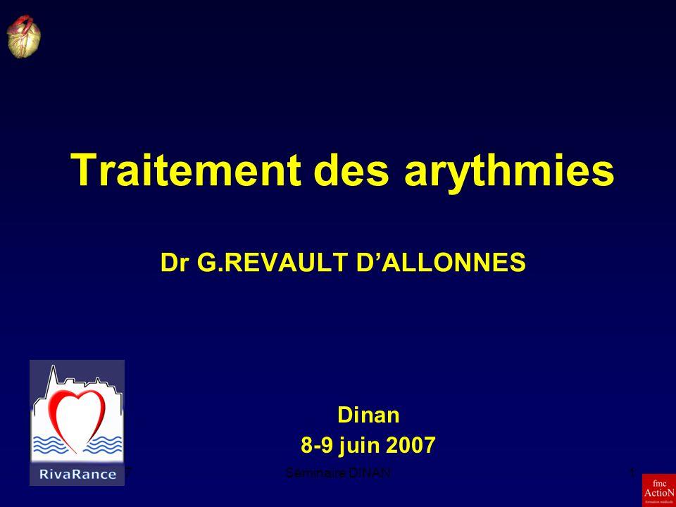 8et 9 Juin 2007Séminaire DINAN2 Traitement des arythmies - Antiarythmiques - Traitement non médicamenteux:.