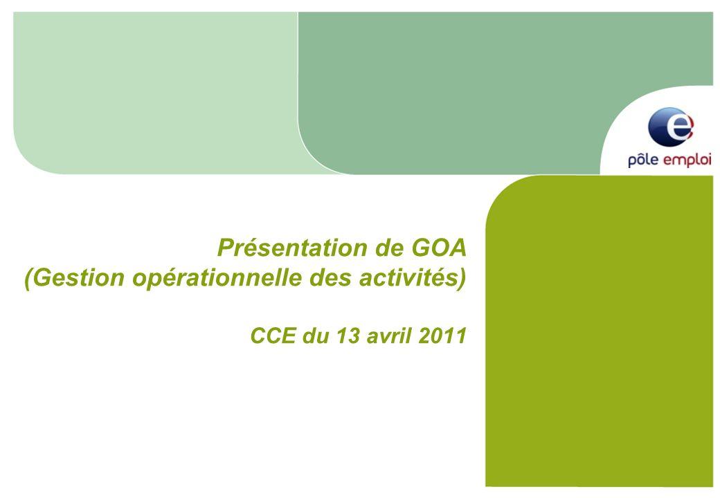 Présentation de GOA (Gestion opérationnelle des activités) CCE du 13 avril 2011