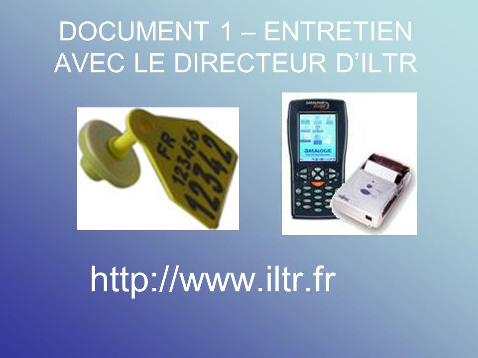 DOCUMENT 1 – ENTRETIEN AVEC LE DIRECTEUR DILTR http://www.iltr.fr