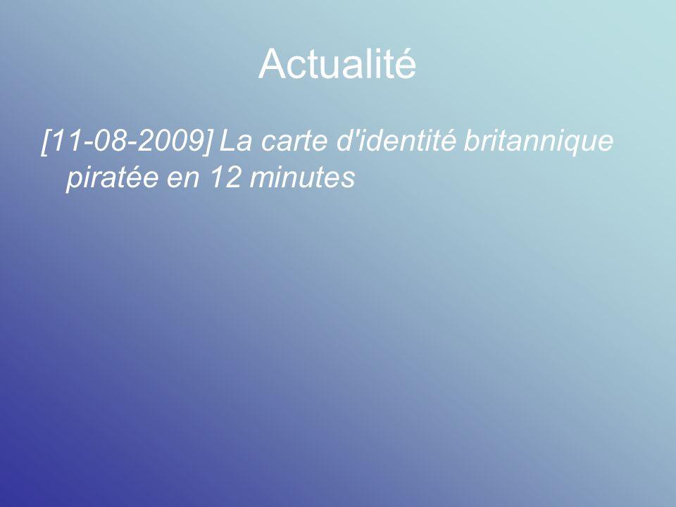 Actualité [11-08-2009] La carte d'identité britannique piratée en 12 minutes
