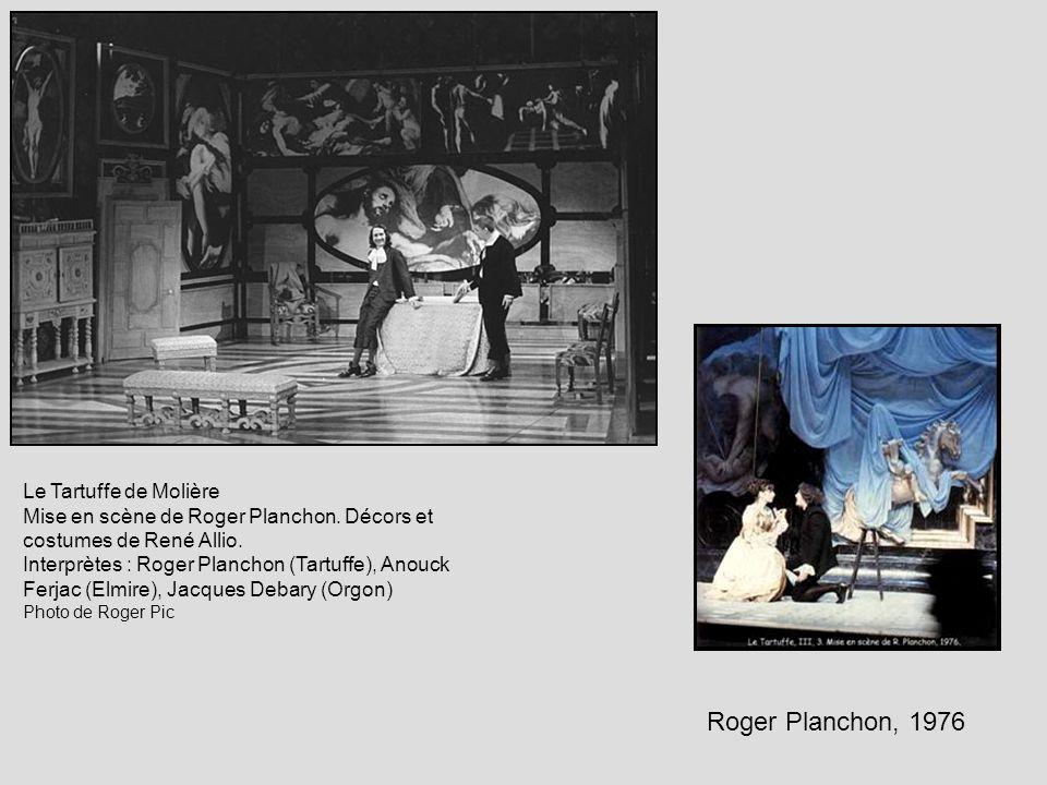 Roger Planchon, 1976 Le Tartuffe de Molière Mise en scène de Roger Planchon. Décors et costumes de René Allio. Interprètes : Roger Planchon (Tartuffe)