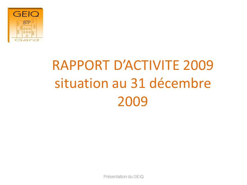RAPPORT DACTIVITE 2009 situation au 31 décembre 2009 Présentation du GEIQ