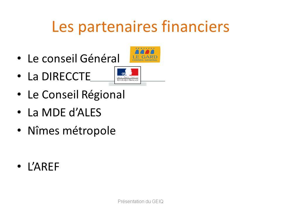 Les partenaires financiers Le conseil Général La DIRECCTE Le Conseil Régional La MDE dALES Nîmes métropole LAREF Présentation du GEIQ
