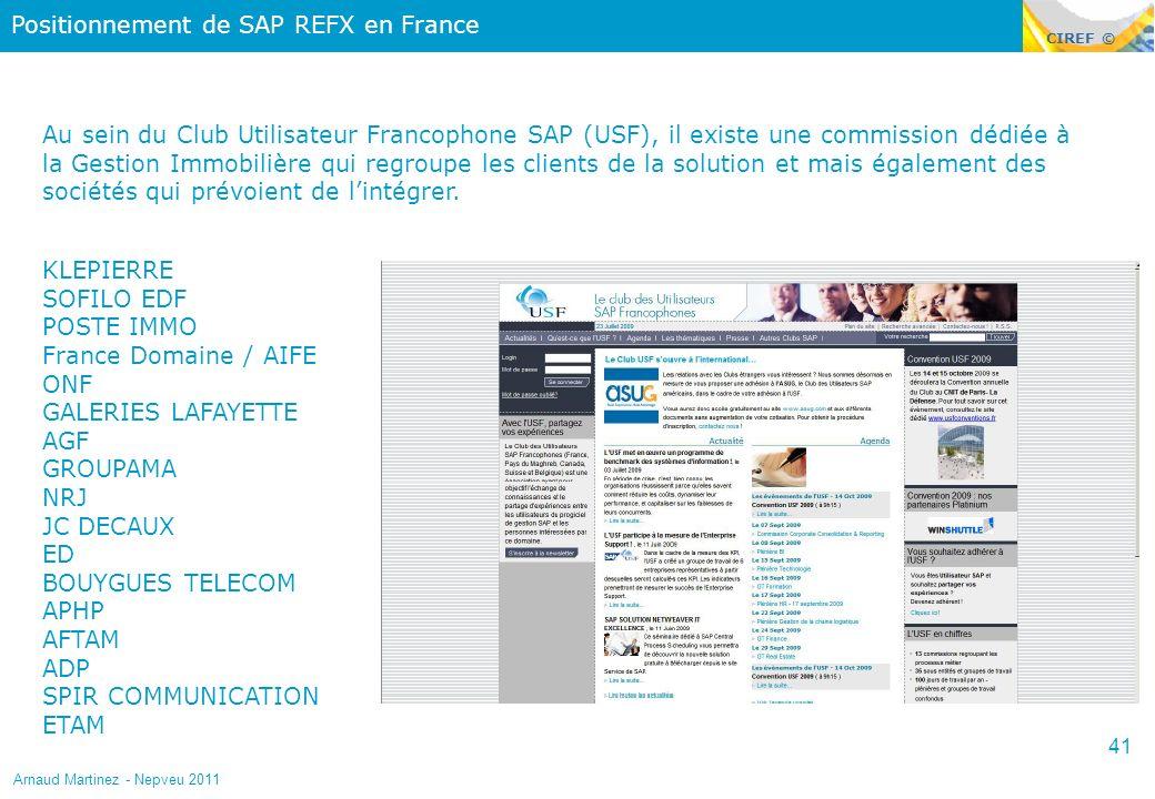 CIREF © Positionnement de SAP REFX en France Au sein du Club Utilisateur Francophone SAP (USF), il existe une commission dédiée à la Gestion Immobiliè