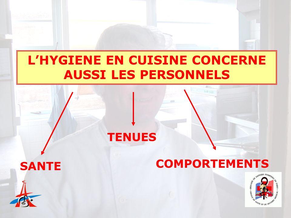 LHYGIENE EN CUISINE CONCERNE AUSSI LES PERSONNELS SANTE TENUES COMPORTEMENTS