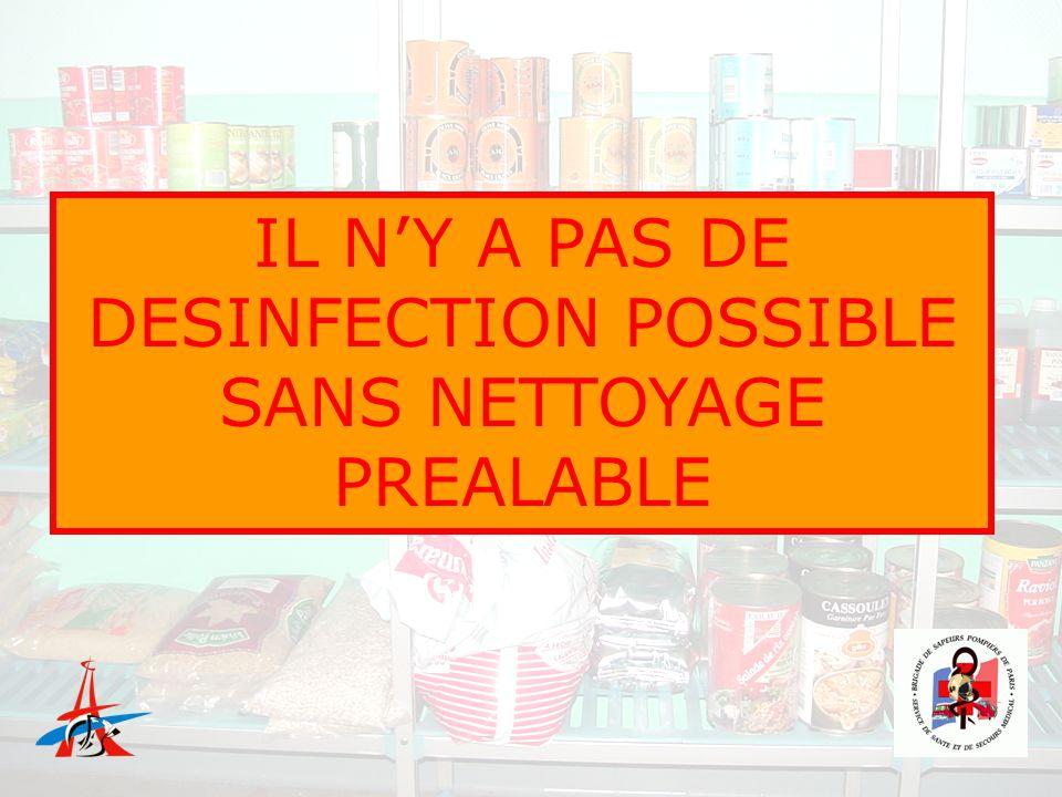 IL NY A PAS DE DESINFECTION POSSIBLE SANS NETTOYAGE PREALABLE