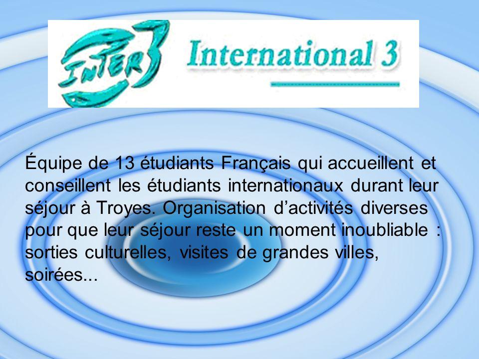 Équipe de 13 étudiants Français qui accueillent et conseillent les étudiants internationaux durant leur séjour à Troyes. Organisation dactivités diver