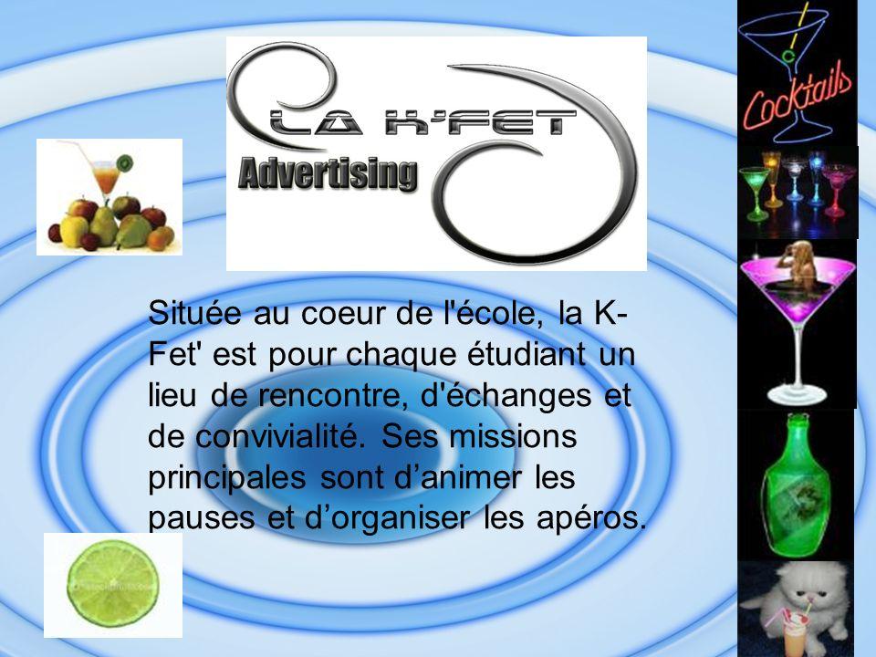 Située au coeur de l école, la K- Fet est pour chaque étudiant un lieu de rencontre, d échanges et de convivialité.