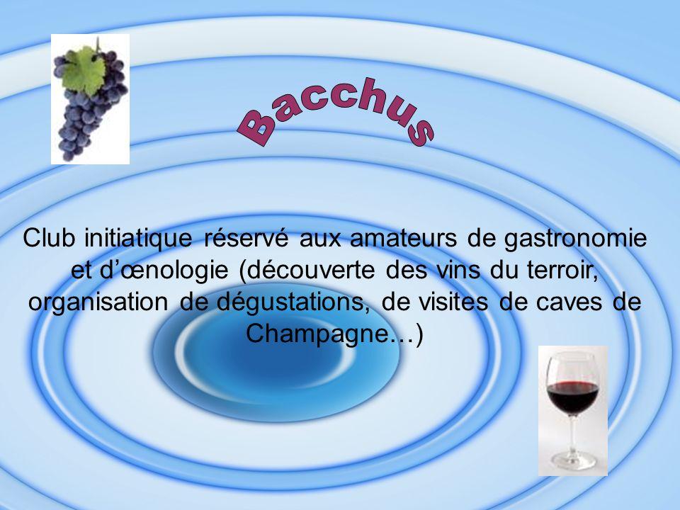 Club initiatique réservé aux amateurs de gastronomie et dœnologie (découverte des vins du terroir, organisation de dégustations, de visites de caves de Champagne…)