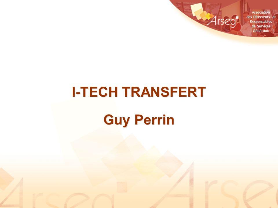Association des Directeurs et Responsables de Services Généraux I-TECH TRANSFERT Guy Perrin