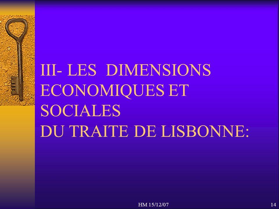 HM 15/12/0714 III- LES DIMENSIONS ECONOMIQUES ET SOCIALES DU TRAITE DE LISBONNE: