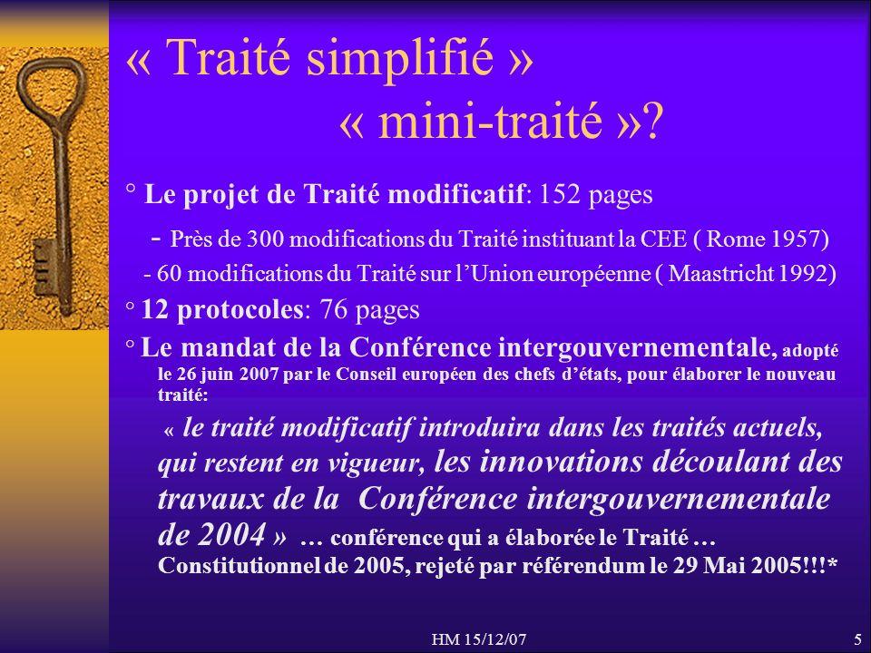 HM 15/12/075 « Traité simplifié » « mini-traité »? ° Le projet de Traité modificatif: 152 pages - Près de 300 modifications du Traité instituant la CE