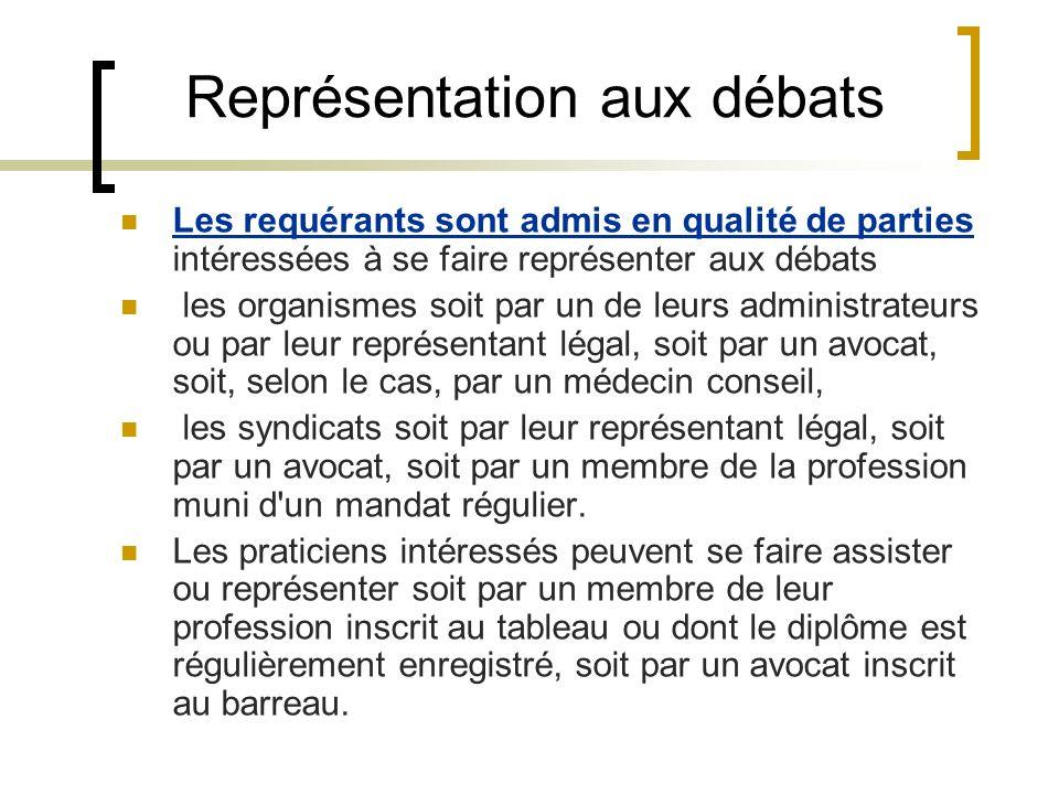 Représentation aux débats Les requérants sont admis en qualité de parties intéressées à se faire représenter aux débats les organismes soit par un de