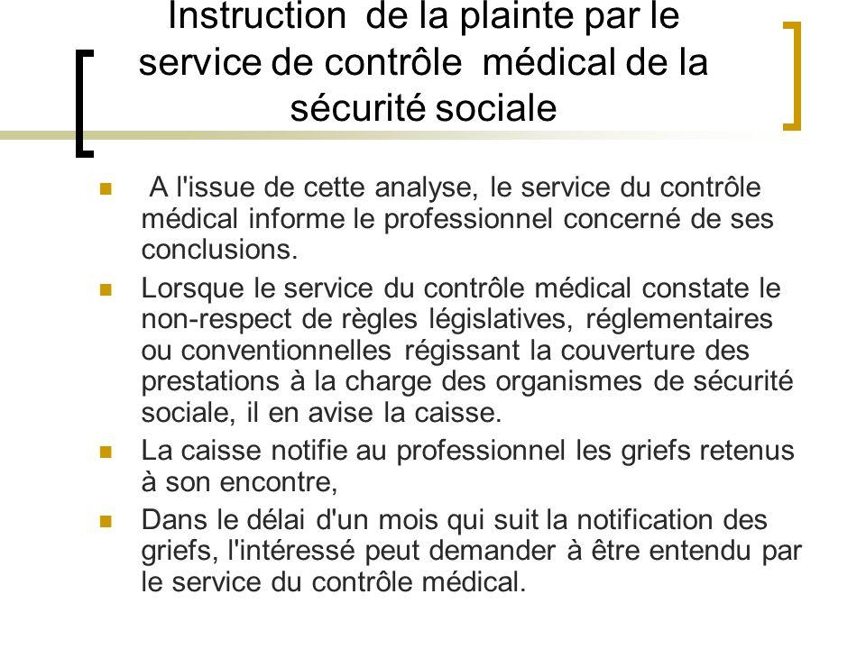 Instruction de la plainte par le service de contrôle médical de la sécurité sociale A l'issue de cette analyse, le service du contrôle médical informe