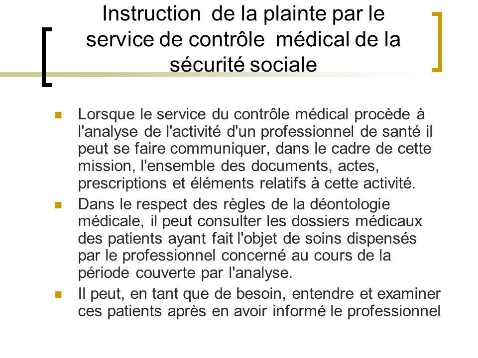 Instruction de la plainte par le service de contrôle médical de la sécurité sociale Lorsque le service du contrôle médical procède à l'analyse de l'ac