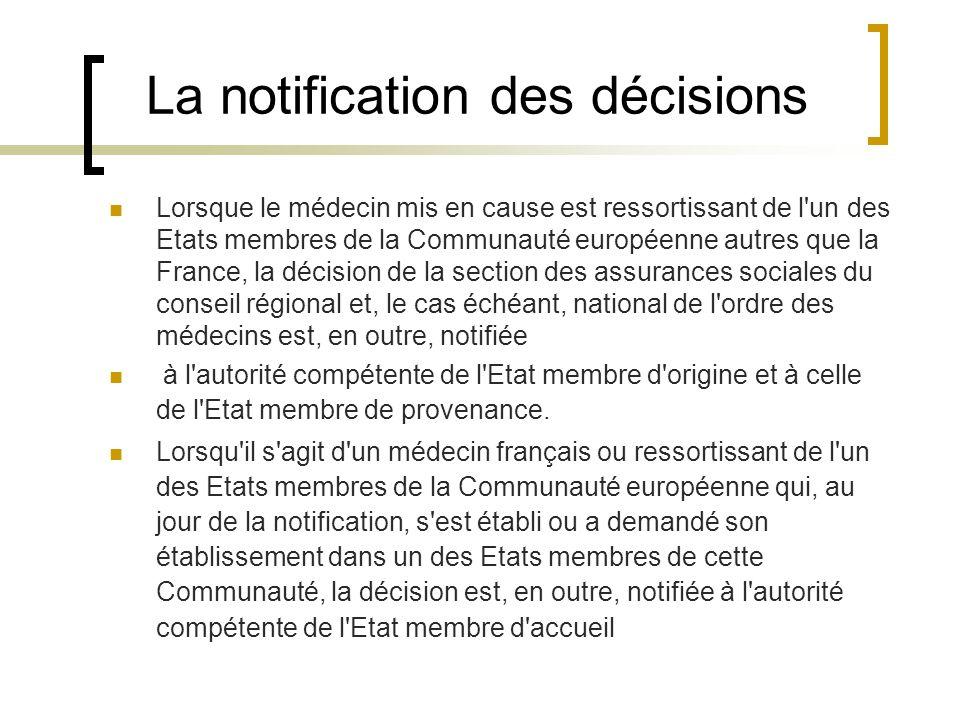La notification des décisions Lorsque le médecin mis en cause est ressortissant de l'un des Etats membres de la Communauté européenne autres que la Fr