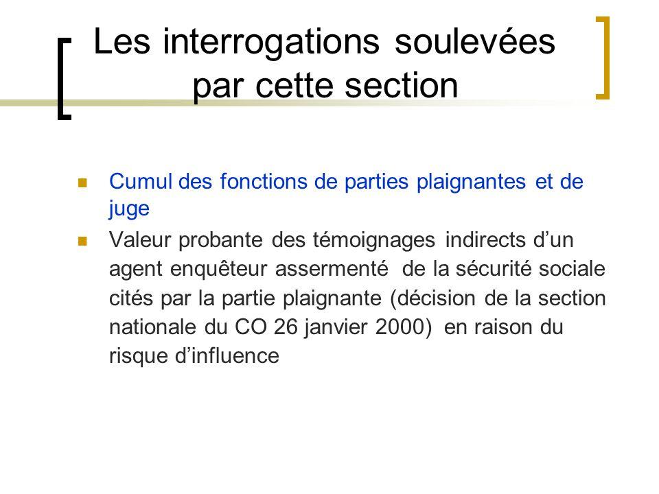 Les interrogations soulevées par cette section Cumul des fonctions de parties plaignantes et de juge Valeur probante des témoignages indirects dun age