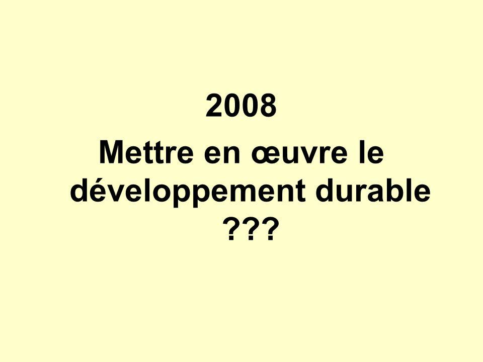2008 Mettre en œuvre le développement durable ???