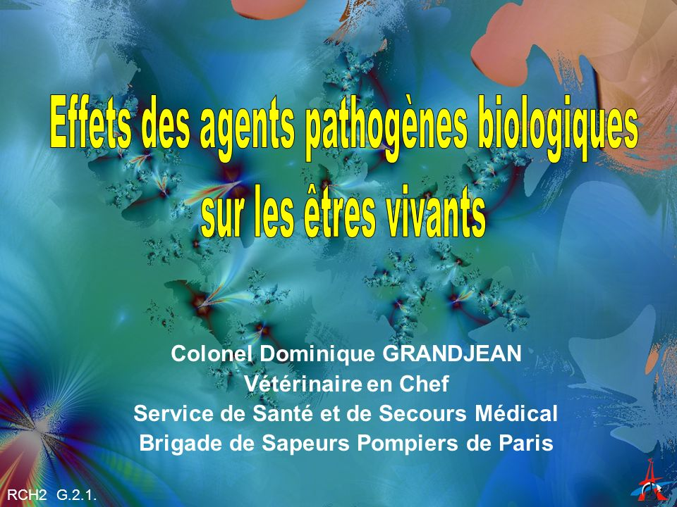 Colonel Dominique GRANDJEAN Vétérinaire en Chef Service de Santé et de Secours Médical Brigade de Sapeurs Pompiers de Paris RCH2 G.2.1.