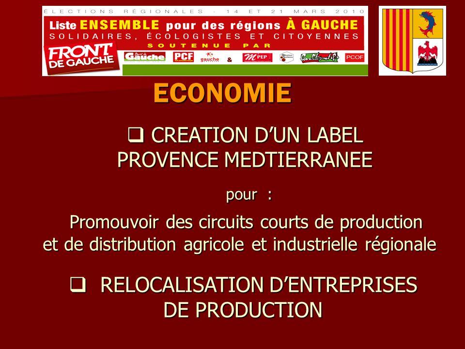 ECONOMIE CREATION DUN LABEL CREATION DUN LABEL PROVENCE MEDTIERRANEE pour : pour : Promouvoir des circuits courts de production et de distribution agr