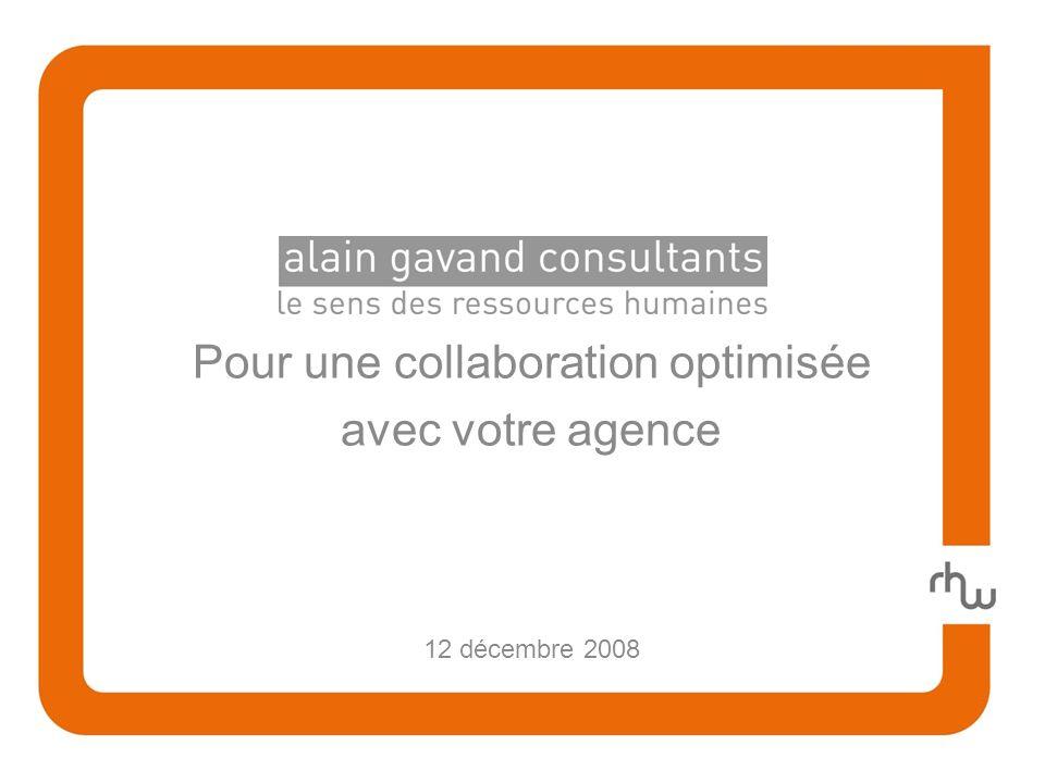 Pour une collaboration optimisée avec votre agence 12 décembre 2008