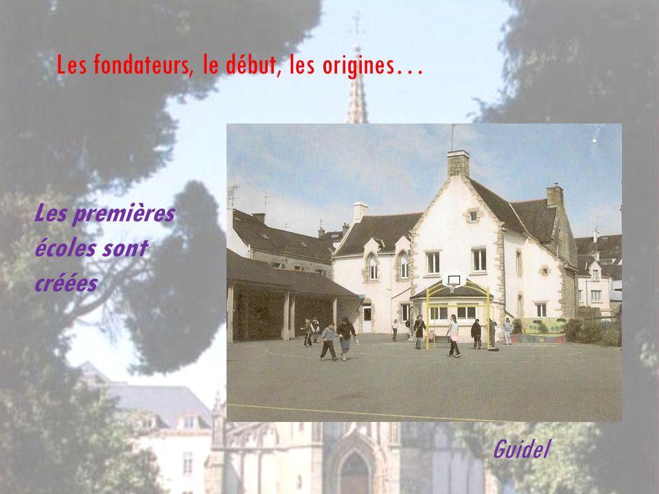 Les premières écoles sont créées Les fondateurs, le début, les origines… Guidel
