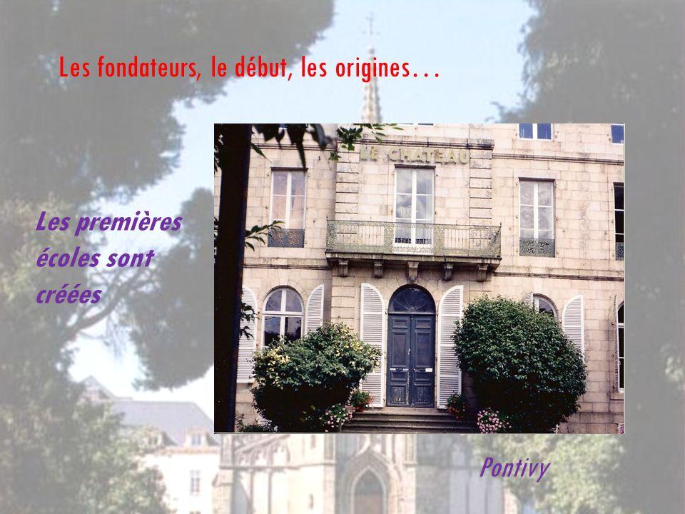 Les premières écoles sont créées Les fondateurs, le début, les origines… Pontivy