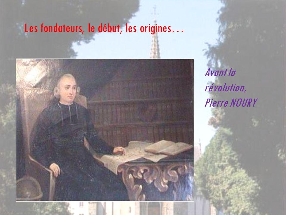 Les fondateurs, le début, les origines… Avant la révolution, Pierre NOURY