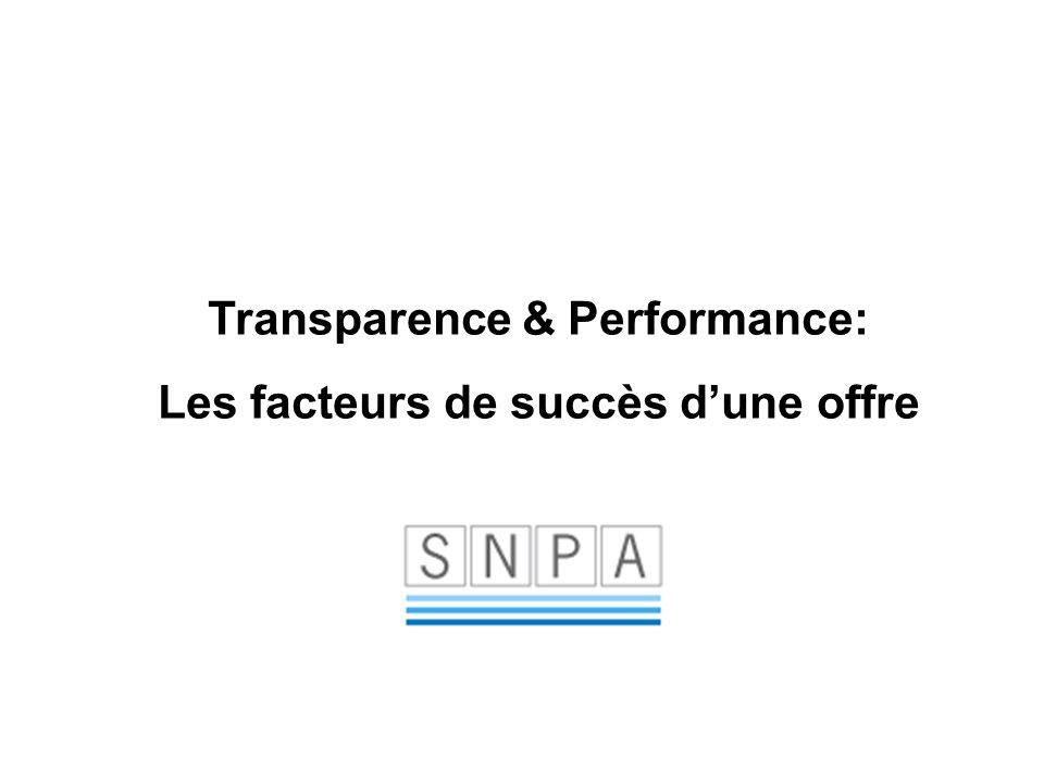 Transparence & Performance: Les facteurs de succès dune offre