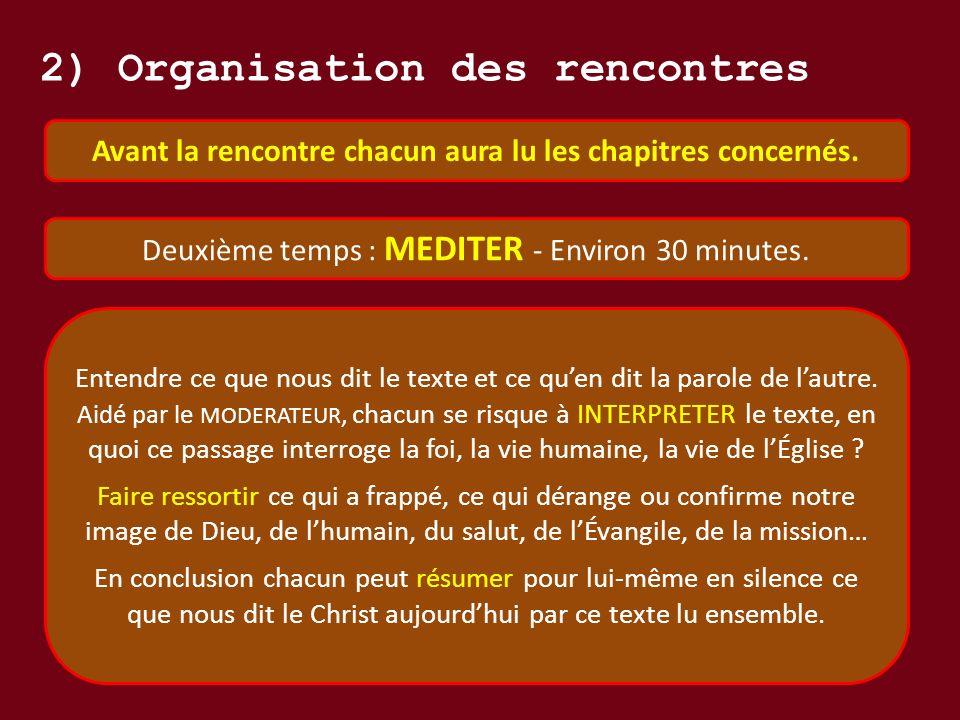 2) Organisation des rencontres Avant la rencontre chacun aura lu les chapitres concernés.