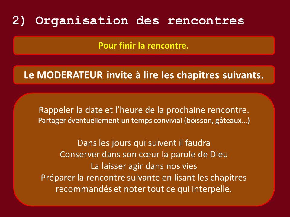 2) Organisation des rencontres Pour finir la rencontre.