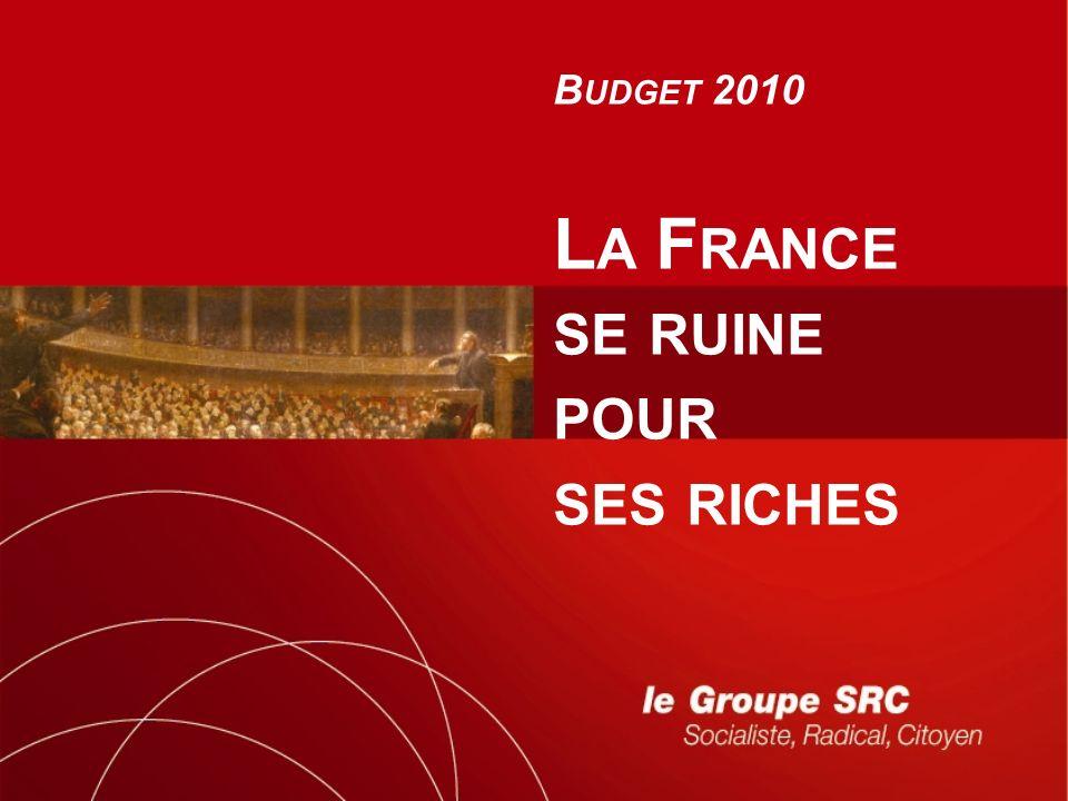B UDGET 2010 L A F RANCE SE RUINE POUR SES RICHES