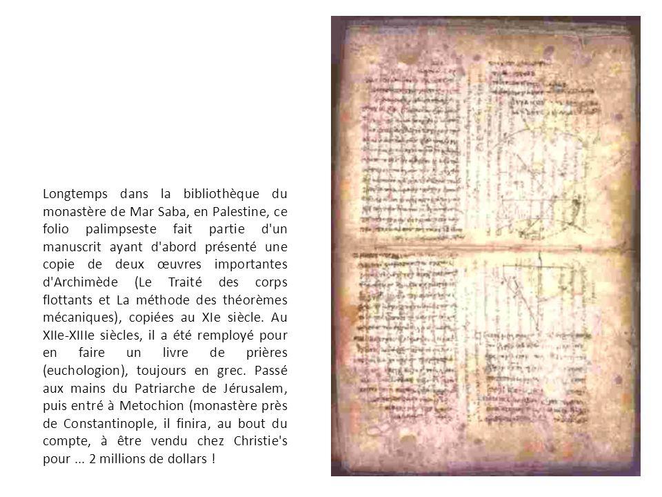 Longtemps dans la bibliothèque du monastère de Mar Saba, en Palestine, ce folio palimpseste fait partie d'un manuscrit ayant d'abord présenté une copi