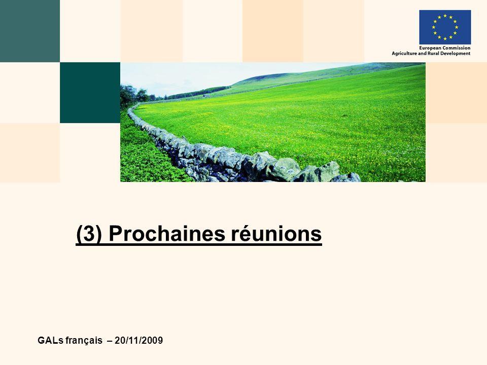GALs français – 20/11/2009 (3) Prochaines réunions