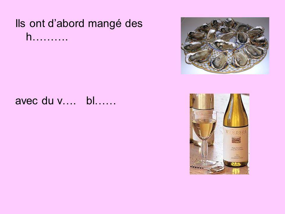 Ensuite Chloé a apporté une q……. lo……. Ils ont bu encore un peu de v…. bl……