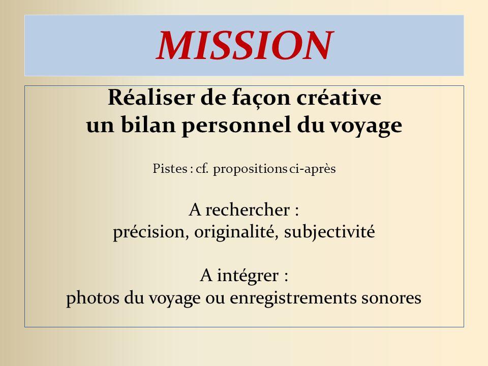 MISSION Réaliser de façon créative un bilan personnel du voyage Pistes : cf.