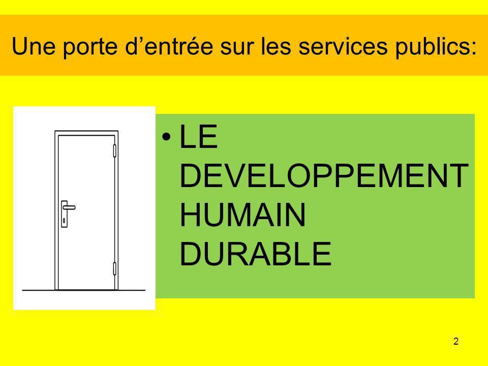 Une porte dentrée sur les services publics: LE DEVELOPPEMENT HUMAIN DURABLE 2