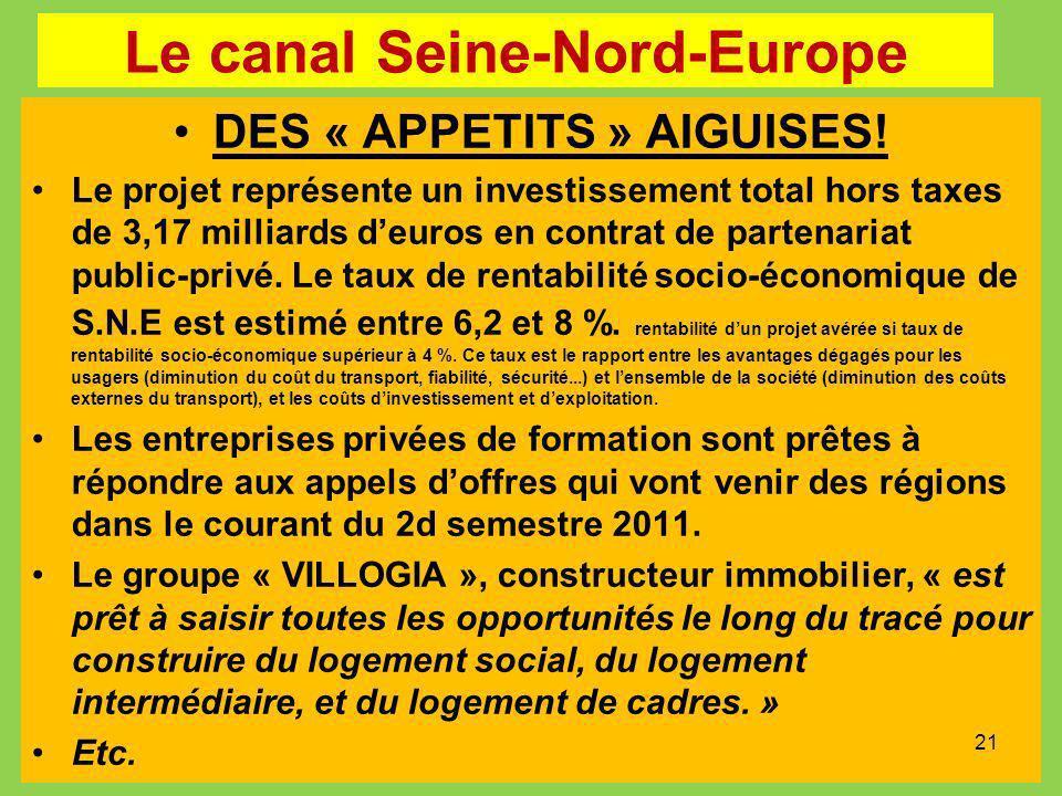 Le canal Seine-Nord-Europe DES « APPETITS » AIGUISES! Le projet représente un investissement total hors taxes de 3,17 milliards deuros en contrat de p