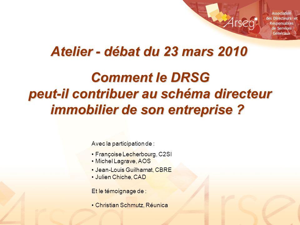 Association des Directeurs et Responsables de Services Généraux Comment le DRSG peut-il contribuer au schéma directeur immobilier de son entreprise ?