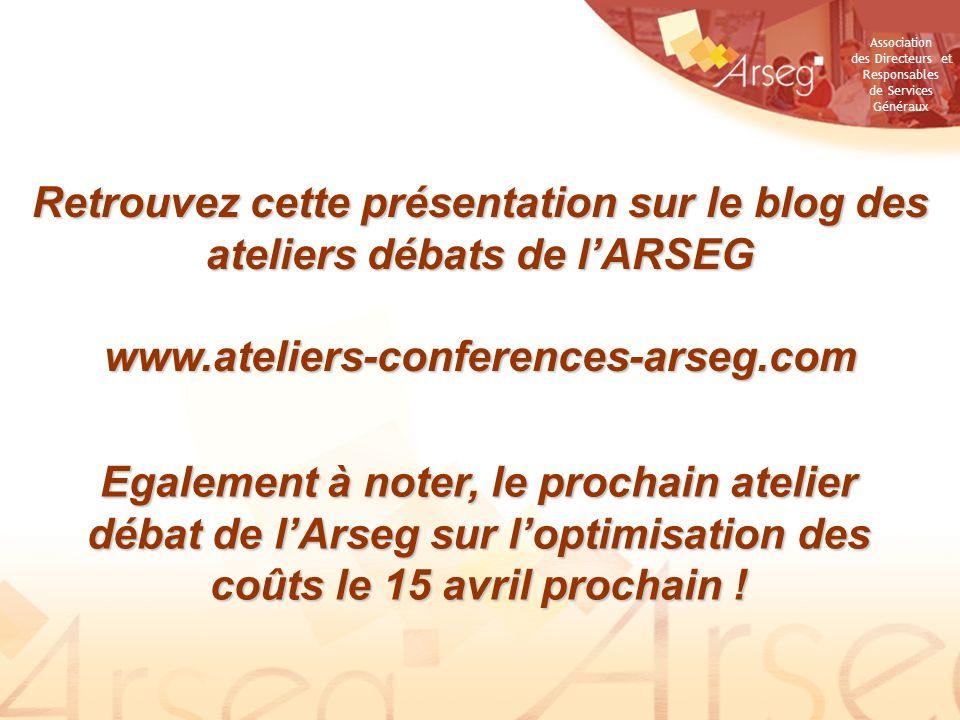 Association des Directeurs et Responsables de Services Généraux Retrouvez cette présentation sur le blog des ateliers débats de lARSEG www.ateliers-co