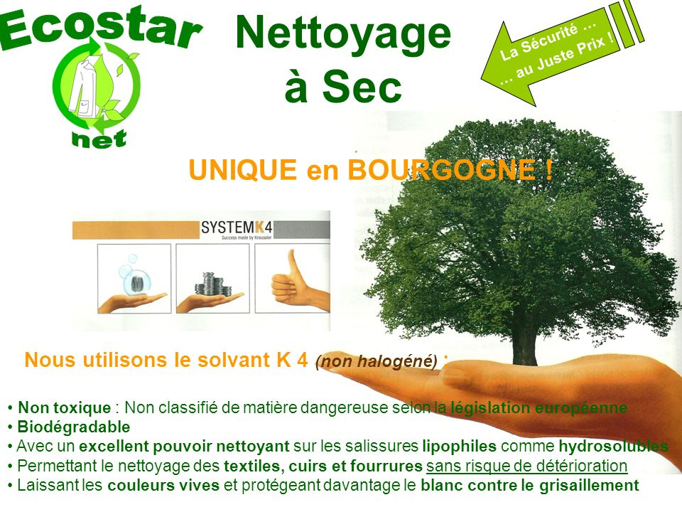 Nettoyage à Sec La Sécurité … … au Juste Prix .