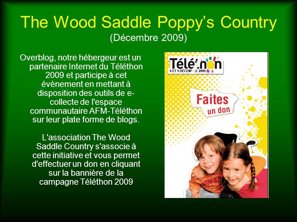 The Wood Saddle Poppys Country (Décembre 2009) Overblog, notre hébergeur est un partenaire Internet du Téléthon 2009 et participe à cet évènement en m