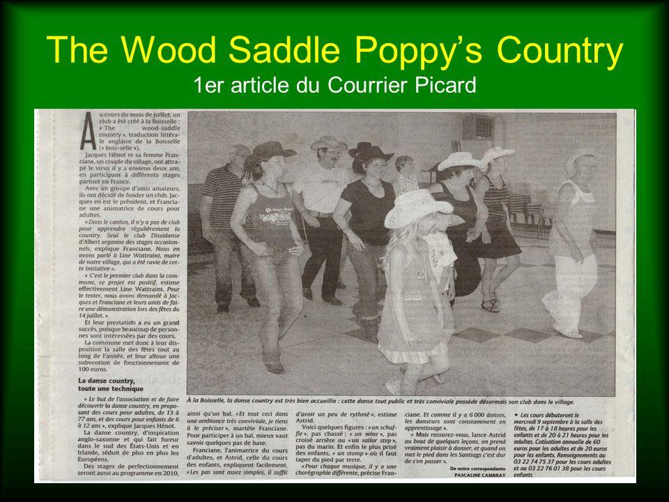 The Wood Saddle Poppys Country Septembre 2009 : un démarrage en fanfare 20 enfants et 80 adultes inscrits Un cours enfants et deux cours adultes chaque mercredi