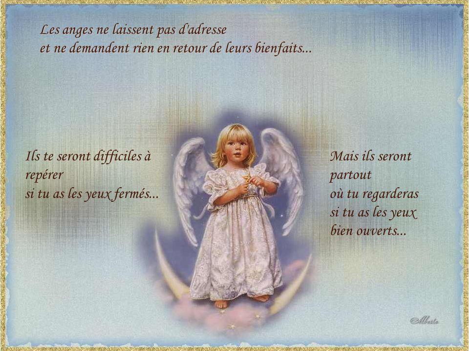 Les anges ne laissent pas d adresse et ne demandent rien en retour de leurs bienfaits...