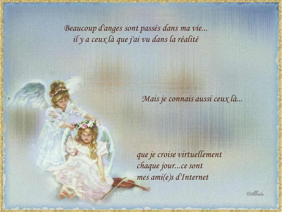 Les anges ne laissent pas d'adresse et ne demandent rien en retour de leurs bienfaits... Ils te seront difficiles à repérer si tu as les yeux fermés..